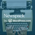 Newspack – das neue CMS von Google und WordPress